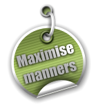 Maximise manners